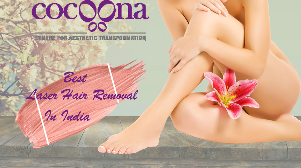 Best Laser Hair Removal In India